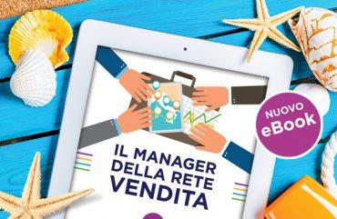 Il manager della rete vendita – metodo pratico per la gestione dei venditori. Il nuovo ebook di ONE4